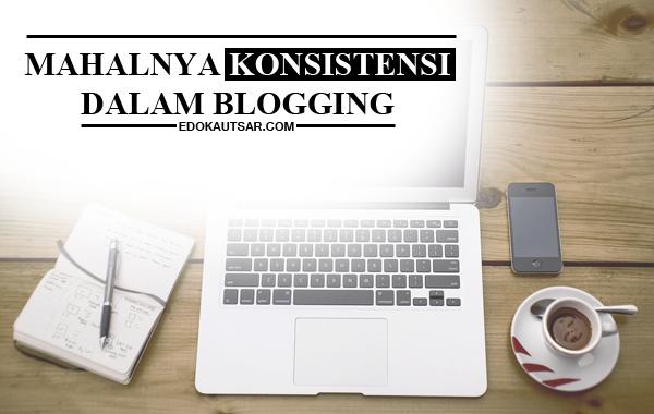 mahalnya-konsistensi-dalam-blogging